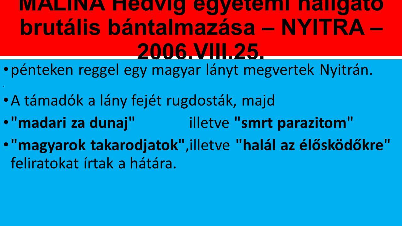 MALINA Hedvig egyetemi hallgató brutális bántalmazása – NYITRA – 2006
