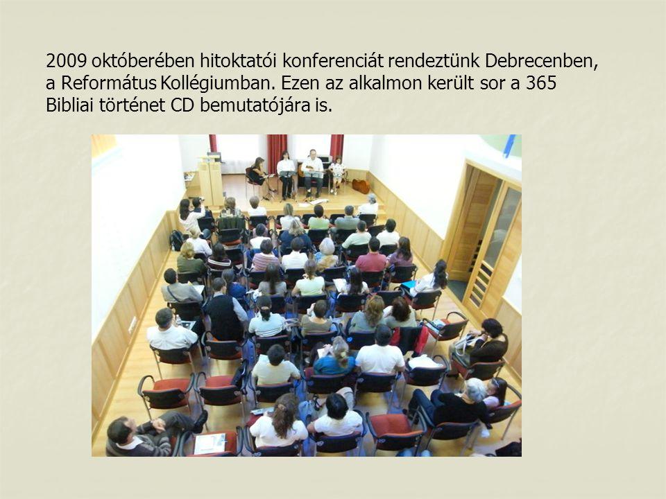 2009 októberében hitoktatói konferenciát rendeztünk Debrecenben, a Református Kollégiumban.