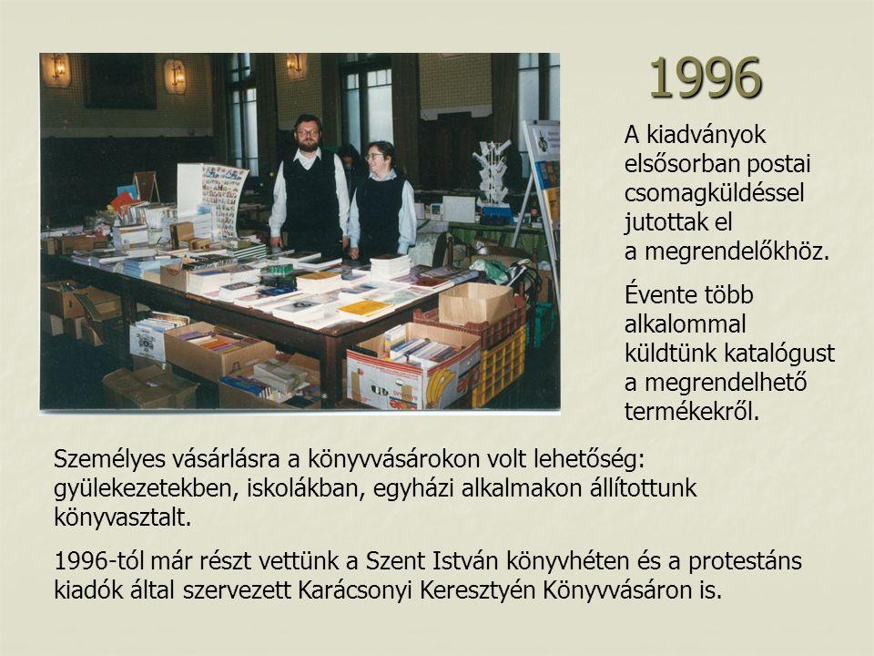 1996 A kiadványok elsősorban postai csomagküldéssel jutottak el a megrendelőkhöz.