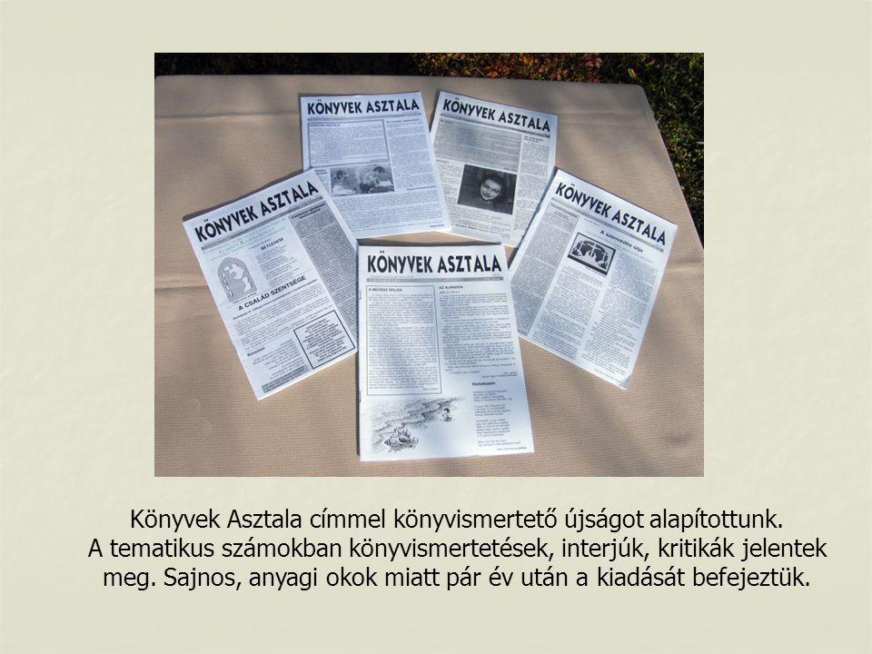 Könyvek Asztala címmel könyvismertető újságot alapítottunk