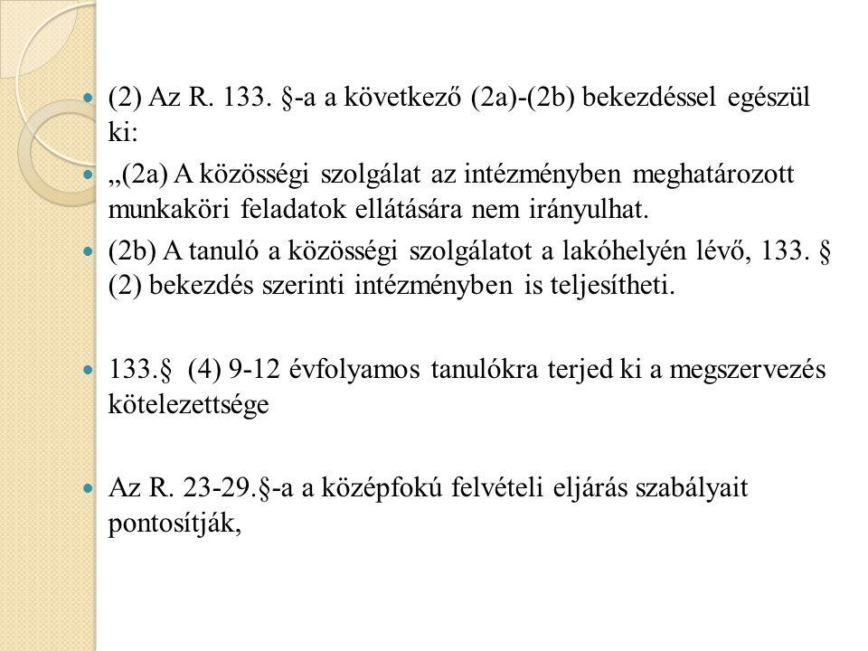 (2) Az R. 133. §-a a következő (2a)-(2b) bekezdéssel egészül ki: