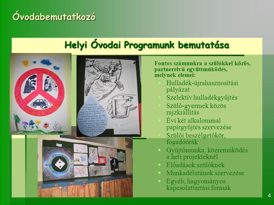 Helyi Óvodai Programunk bemutatása