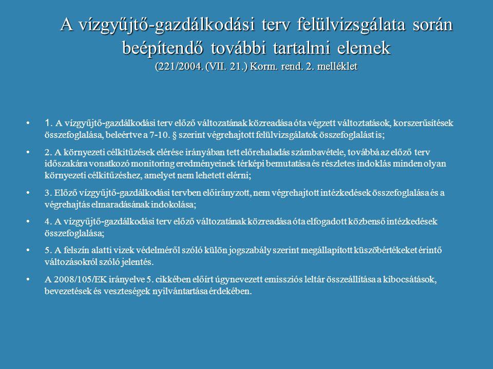 A vízgyűjtő-gazdálkodási terv felülvizsgálata során beépítendő további tartalmi elemek (221/2004. (VII. 21.) Korm. rend. 2. melléklet