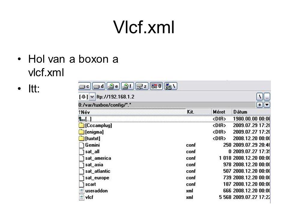 Vlcf.xml Hol van a boxon a vlcf.xml Itt: