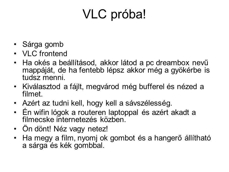 VLC próba! Sárga gomb VLC frontend