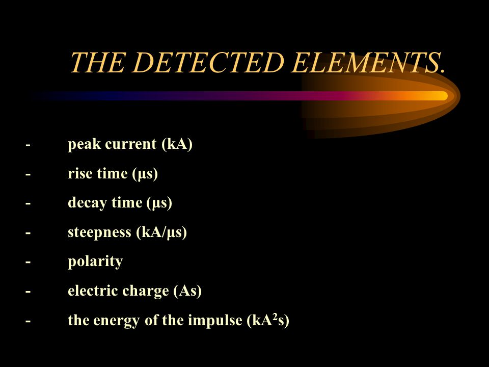 THE DETECTED ELEMENTS. - peak current (kA) - rise time (μs)