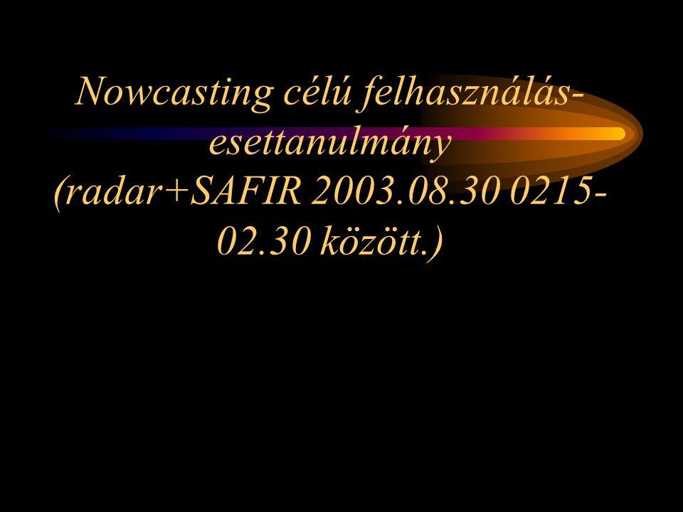 Nowcasting célú felhasználás-esettanulmány (radar+SAFIR 2003. 08