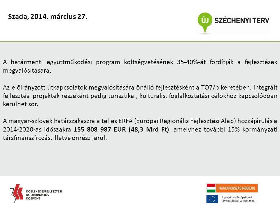 Szada, 2014. március 27. A határmenti együttműködési program költségvetésének 35-40%-át fordítják a fejlesztések megvalósítására.