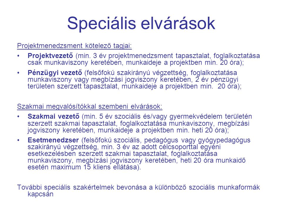Speciális elvárások Projektmenedzsment kötelező tagjai: