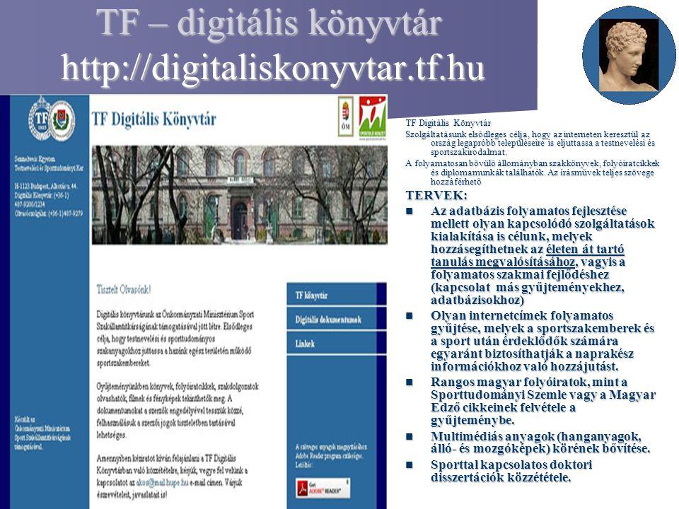TF – digitális könyvtár http://digitaliskonyvtar.tf.hu