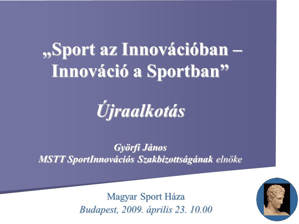 Magyar Sport Háza Budapest, 2009. április 23. 10.00