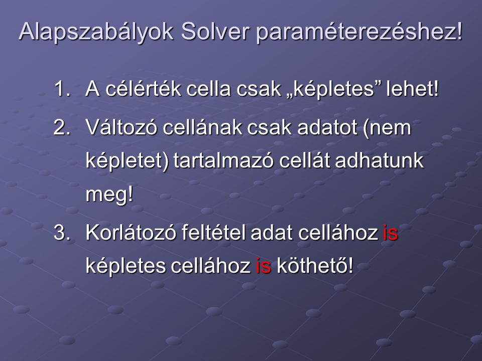 Alapszabályok Solver paraméterezéshez!