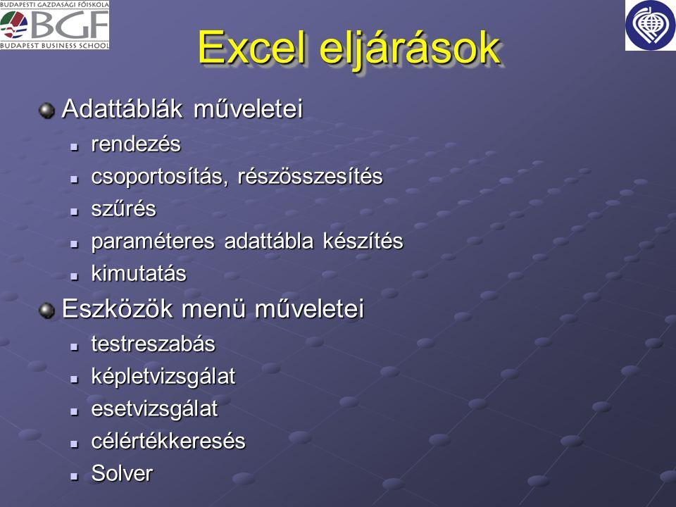 Excel eljárások Adattáblák műveletei Eszközök menü műveletei rendezés