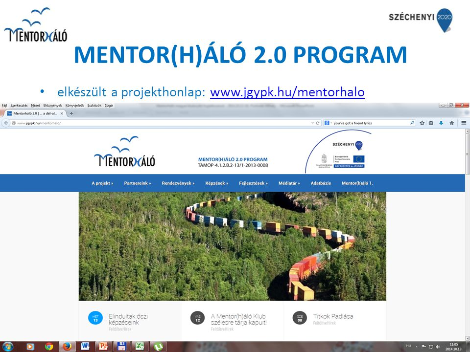 MENTOR(H)ÁLÓ 2.0 PROGRAM elkészült a projekthonlap: www.jgypk.hu/mentorhalo