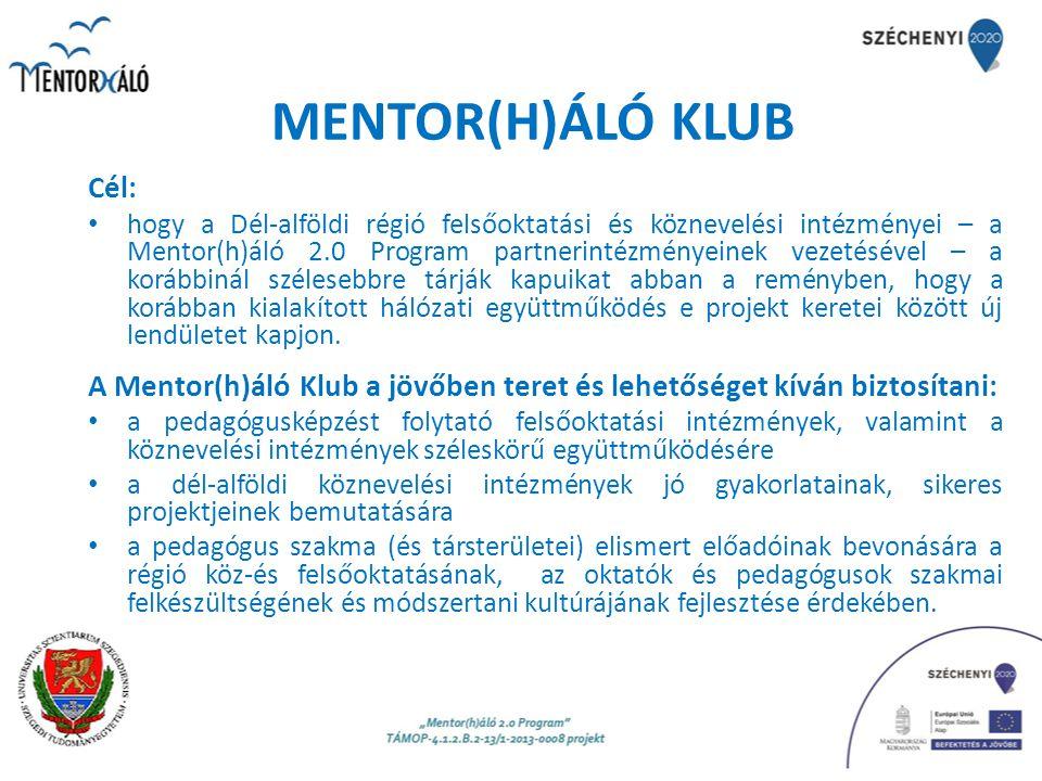 MENTOR(H)ÁLÓ KLUB Cél: