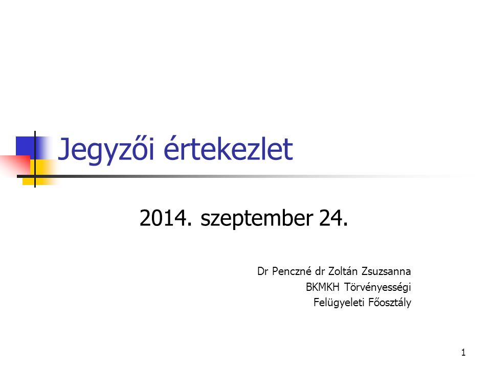Jegyzői értekezlet 2014. szeptember 24. Dr Penczné dr Zoltán Zsuzsanna