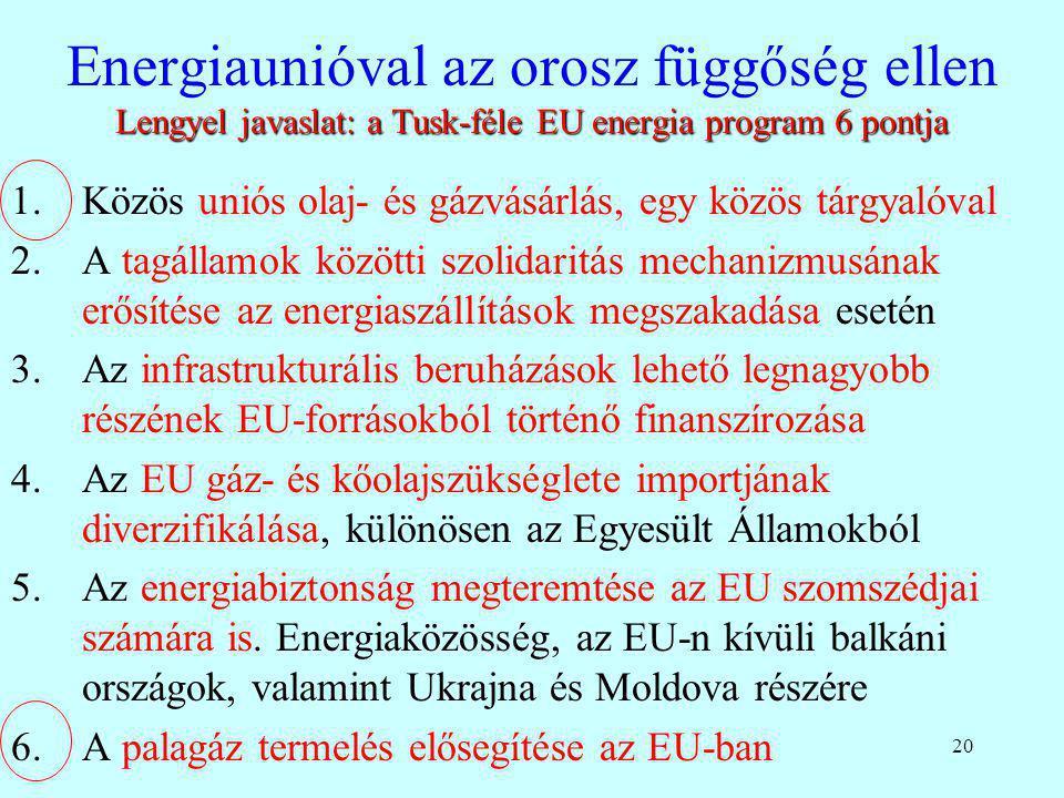 Energiaunióval az orosz függőség ellen Lengyel javaslat: a Tusk-féle EU energia program 6 pontja