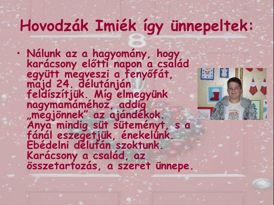 Hovodzák Imiék így ünnepeltek: