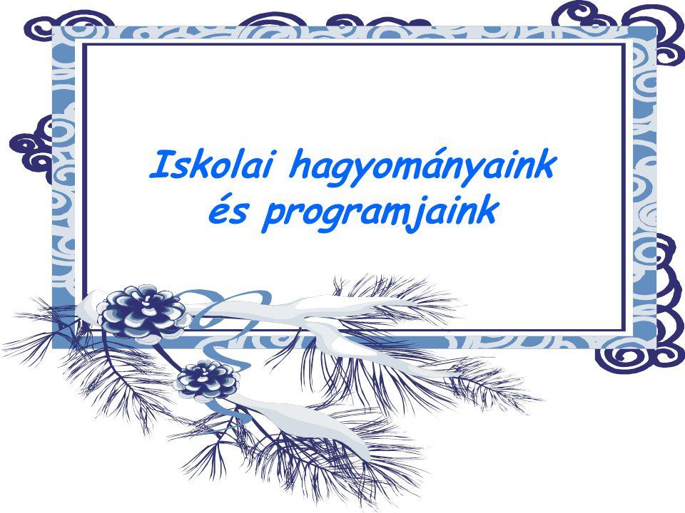 Iskolai hagyományaink és programjaink