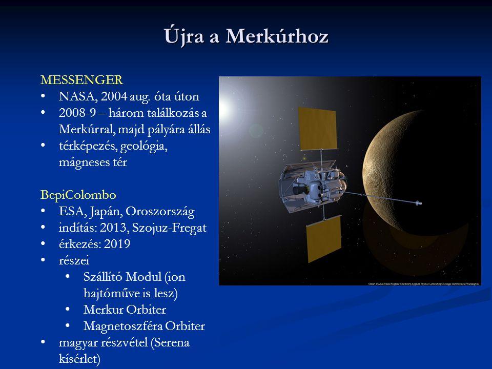 Újra a Merkúrhoz MESSENGER NASA, 2004 aug. óta úton