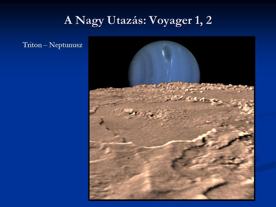 A Nagy Utazás: Voyager 1, 2 Triton – Neptunusz