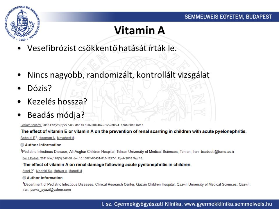Vitamin A Vesefibrózist csökkentő hatását írták le.