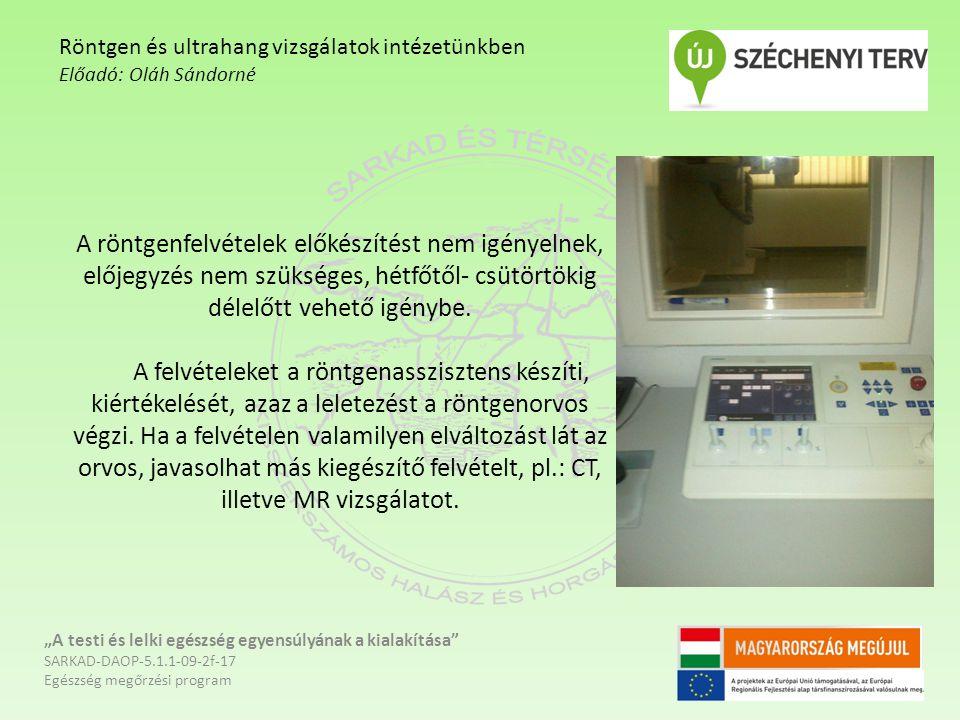 Röntgen és ultrahang vizsgálatok intézetünkben