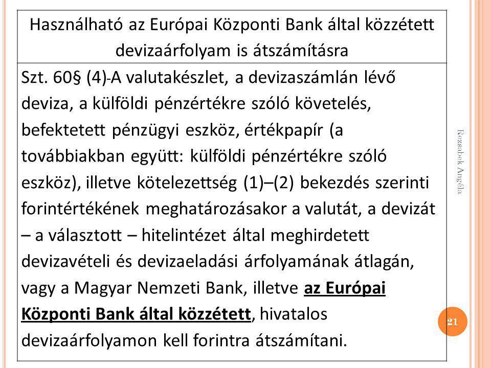 Használható az Európai Központi Bank által közzétett devizaárfolyam is átszámításra