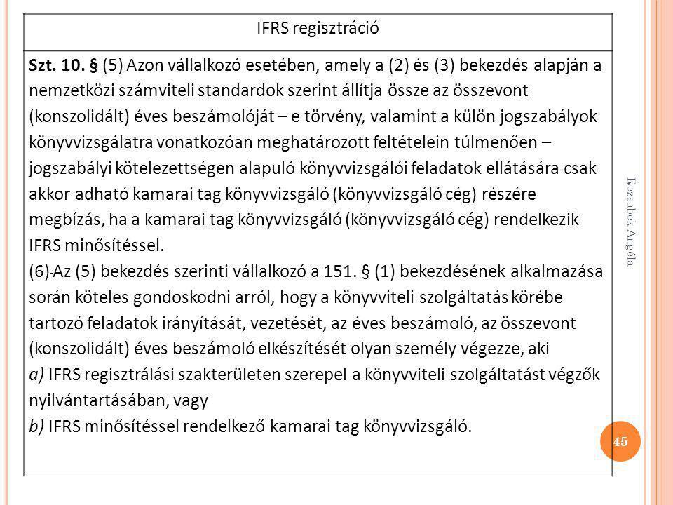 b) IFRS minősítéssel rendelkező kamarai tag könyvvizsgáló.