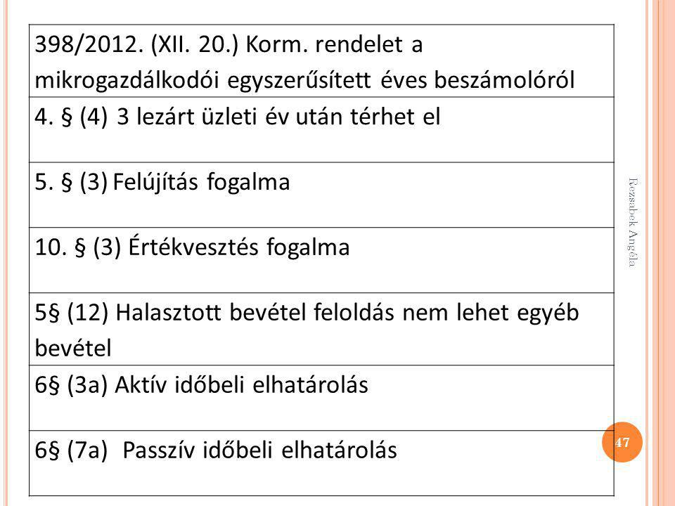 4. § (4) 3 lezárt üzleti év után térhet el 5. § (3) Felújítás fogalma