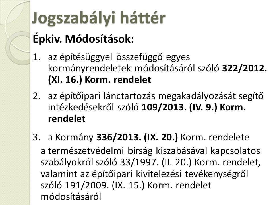 Jogszabályi háttér Épkiv. Módosítások: