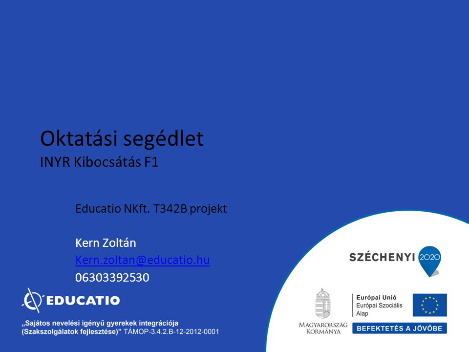 Oktatási segédlet INYR Kibocsátás F1 Educatio NKft. T342B projekt