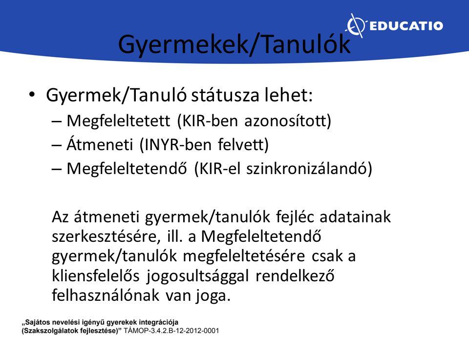 Gyermekek/Tanulók Gyermek/Tanuló státusza lehet:
