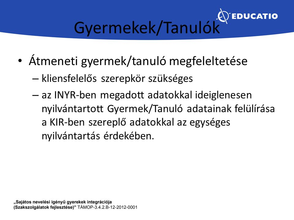 Gyermekek/Tanulók Átmeneti gyermek/tanuló megfeleltetése