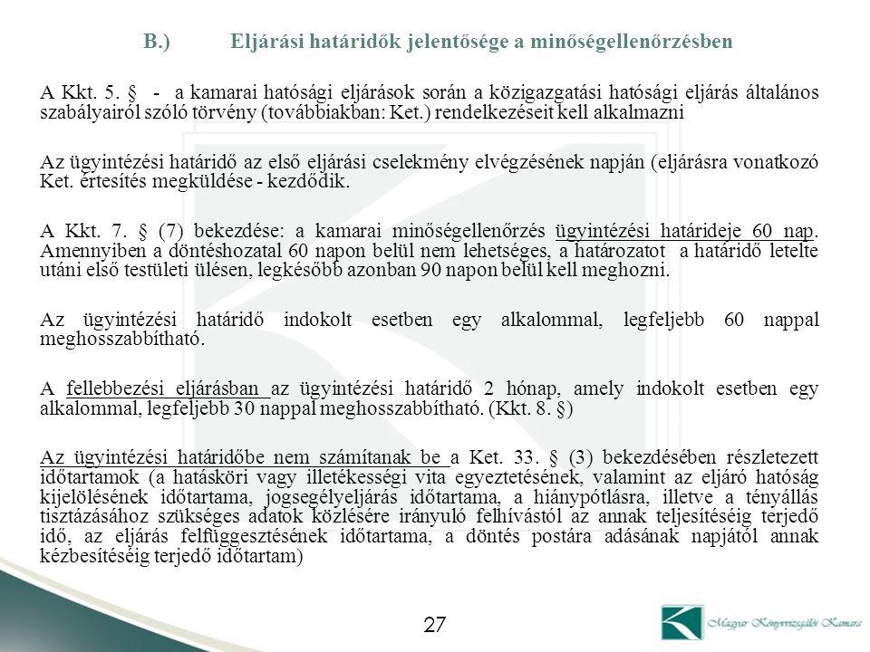 B.) Eljárási határidők jelentősége a minőségellenőrzésben