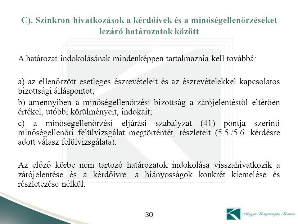 C). Szinkron hivatkozások a kérdőívek és a minőségellenőrzéseket lezáró határozatok között