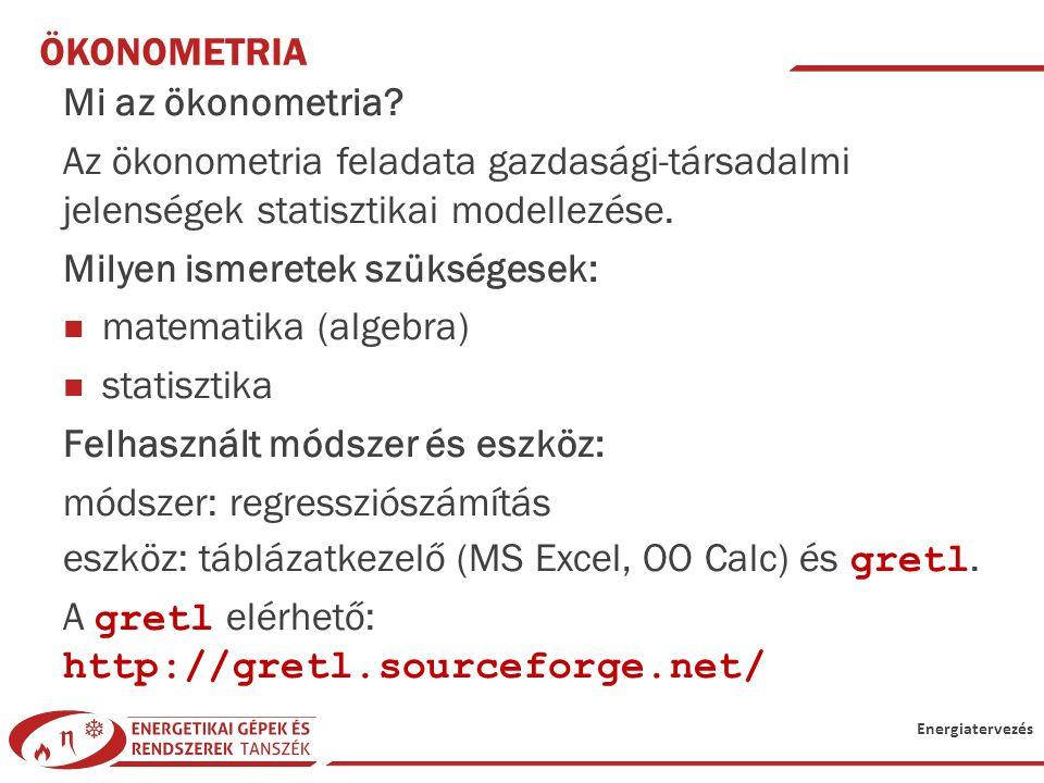 Ökonometria Mi az ökonometria Az ökonometria feladata gazdasági-társadalmi jelenségek statisztikai modellezése.