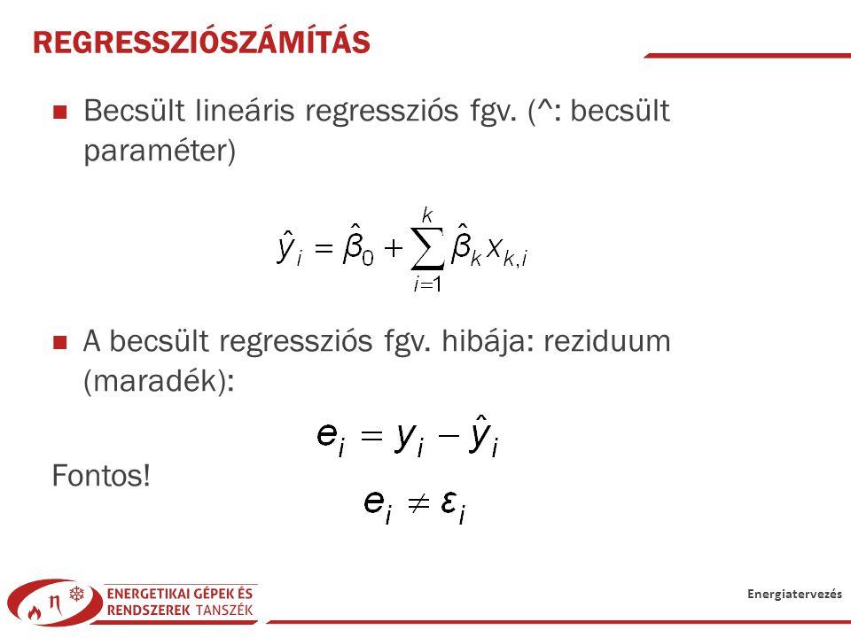 Regressziószámítás Becsült lineáris regressziós fgv. (^: becsült paraméter) A becsült regressziós fgv. hibája: reziduum (maradék):