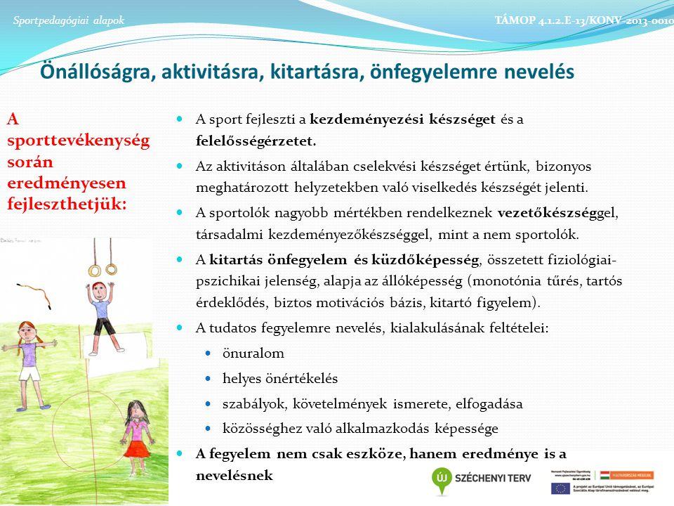 Önállóságra, aktivitásra, kitartásra, önfegyelemre nevelés