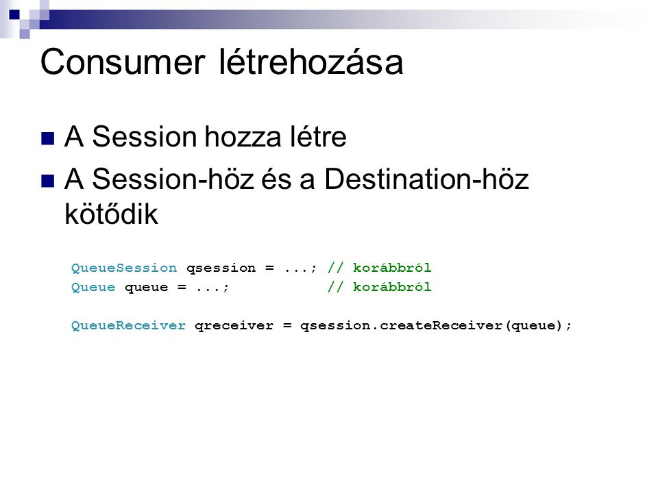 Consumer létrehozása A Session hozza létre