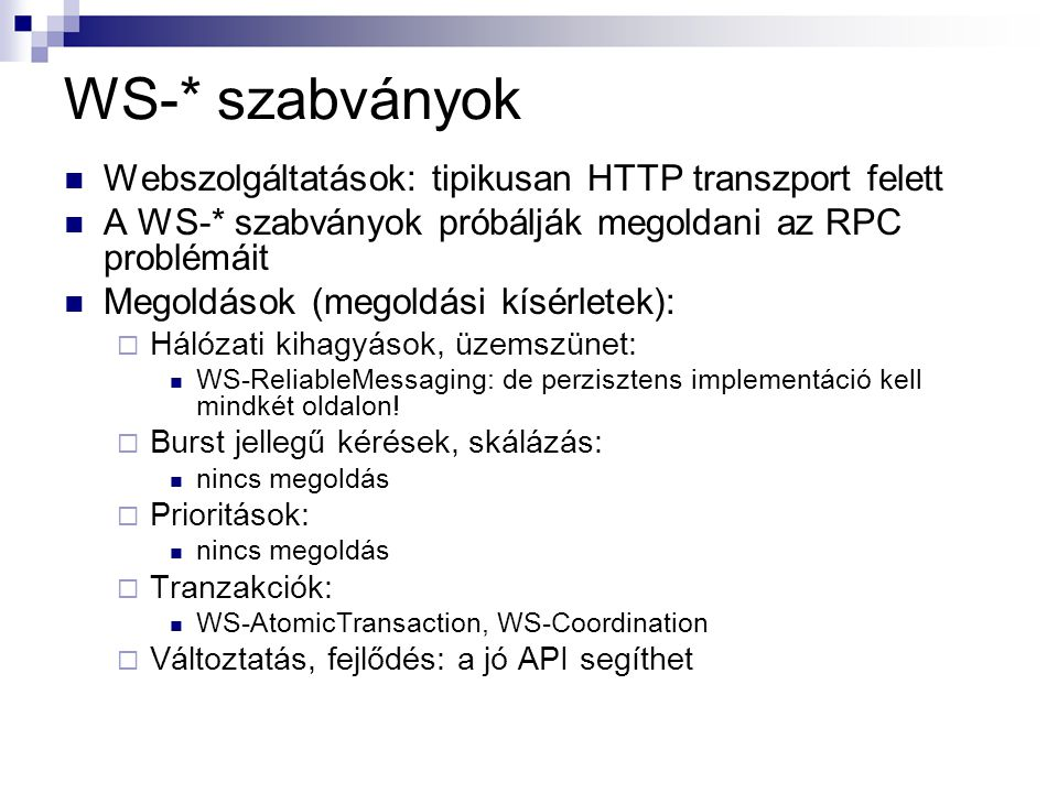 WS-* szabványok Webszolgáltatások: tipikusan HTTP transzport felett
