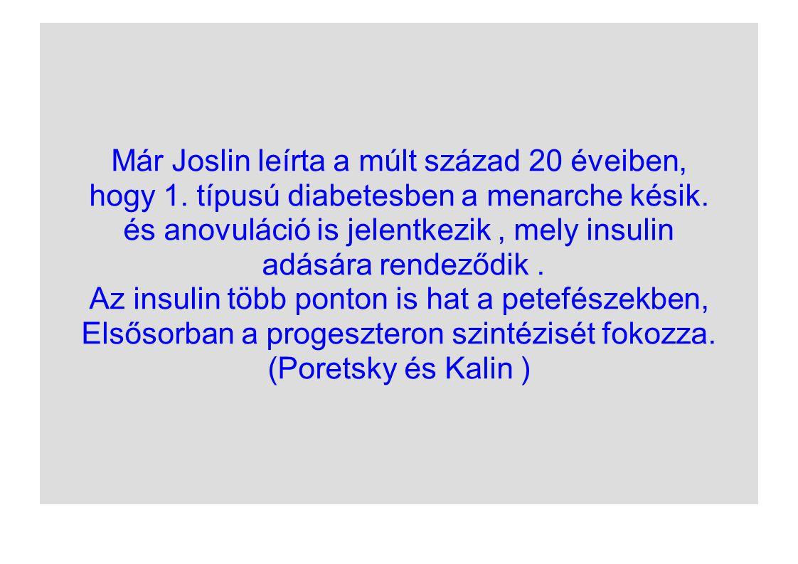 Már Joslin leírta a múlt század 20 éveiben,