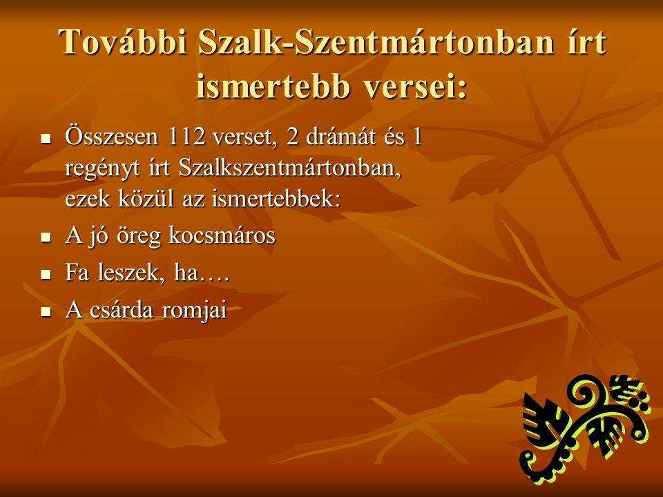 További Szalk-Szentmártonban írt ismertebb versei: