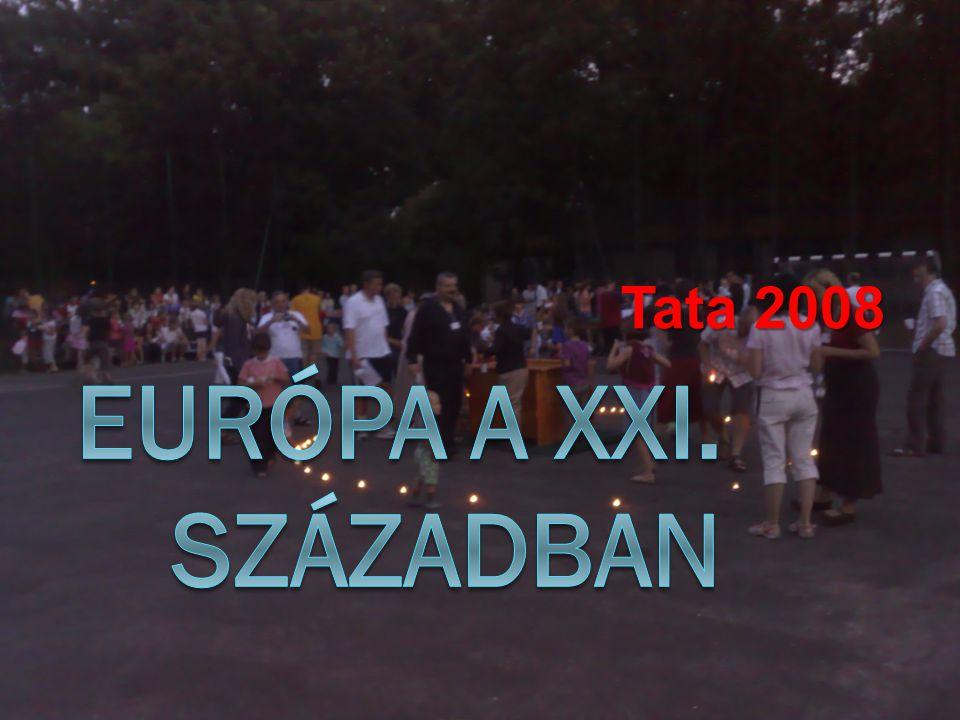 Tata 2008 Európa a XXI. században