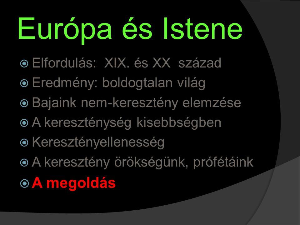 Európa és Istene A megoldás Elfordulás: XIX. és XX század