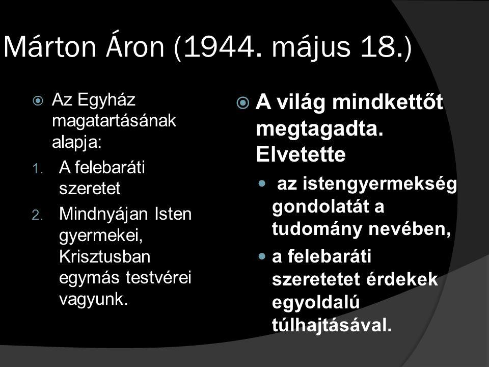 Márton Áron (1944. május 18.) A világ mindkettőt megtagadta. Elvetette