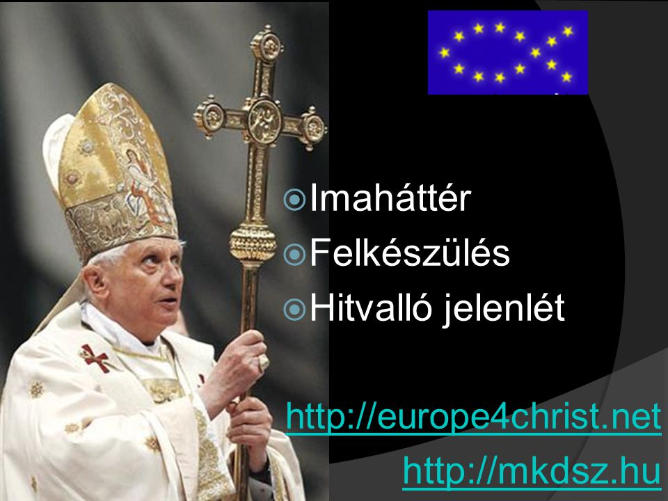 Imaháttér Felkészülés Hitvalló jelenlét http://mkdsz.hu