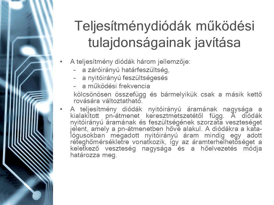 Teljesítménydiódák működési tulajdonságainak javítása