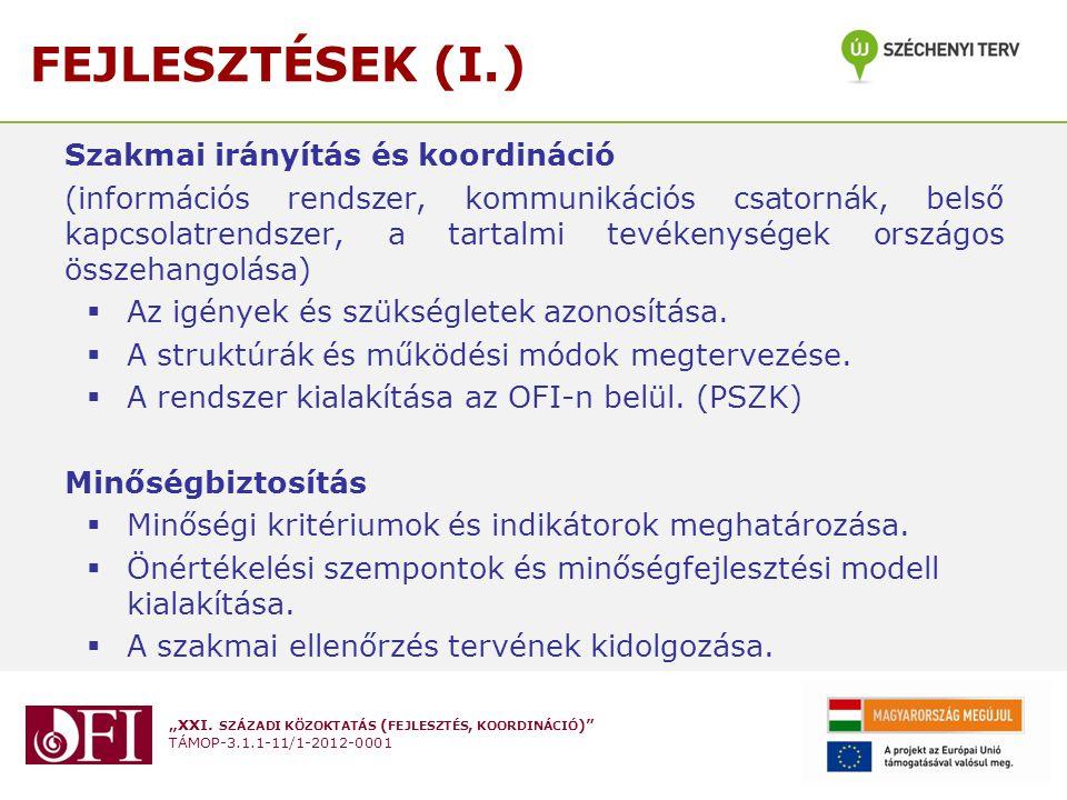 FEJLESZTÉSEK (I.) Szakmai irányítás és koordináció
