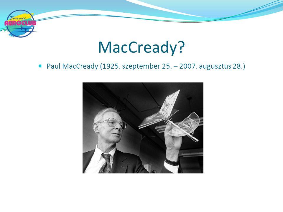 Paul MacCready (1925. szeptember 25. – 2007. augusztus 28.)